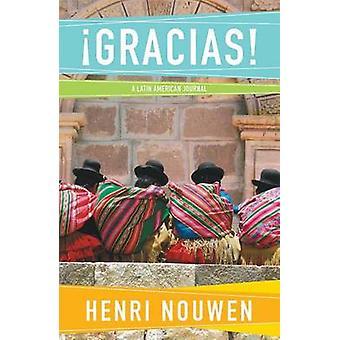 Gracias! - A Latin American Journal (New edition) by Henri J. M. Nouwe