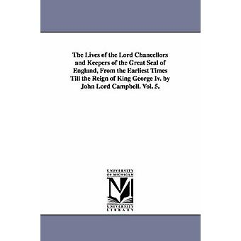 The Lives of the Lord Chancellors and Keepers of the Great Seal of En
