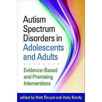 Autism Spectrum Disorders in Adolescents and Adults - Evidence-Based a