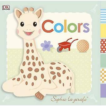Sophie La Girafe - Colors by Dawn Sirett - DK Publishing - DK - 978146
