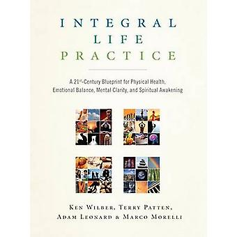 Integral Life Practice - A 21st Century Blueprint for Physical Health