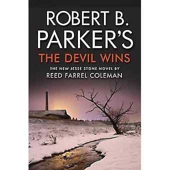 Robert B. Parker's the Devil Wins by Reed Farrel Coleman - 9781843448