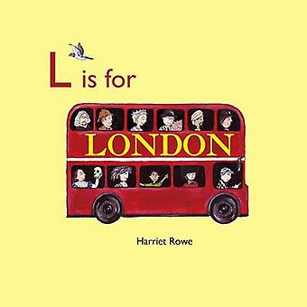 L is for London by Harriet Rowe - 9781907432088 Book
