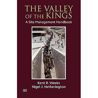 The Valley of the Kings - A Site Management Handbook by Kent R Weeks -