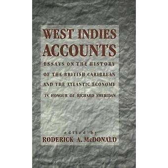 West Indies Accounts - Essays on the History of the British Caribbean