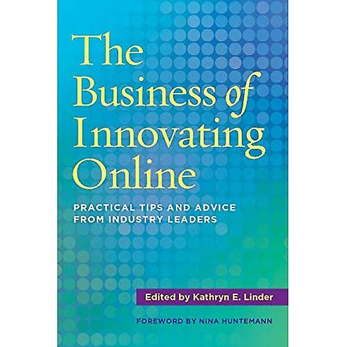 The Affaires of Innovating Online  Practical Tips and Advice from Industry Leaders