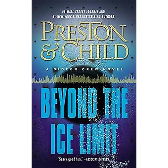 Beyond the Ice Limit by Douglas Preston - Lincoln Child - 97814555258
