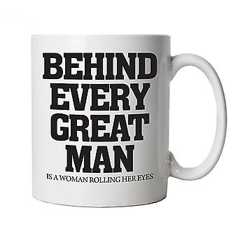 Vectorbomb, Behind Every Great Man, Funny Novelty Gift Mug