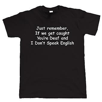 Als We gevangen, Mens grappig T Shirt