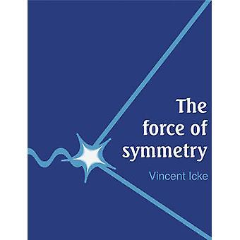 Die Kraft der Symmetrie von Vincent Icke
