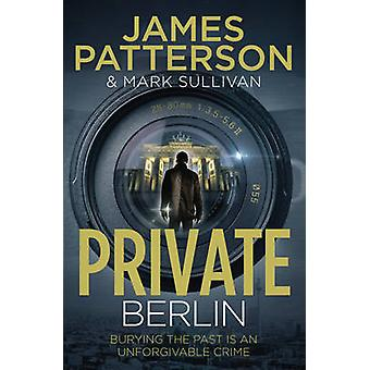 Private Berlin - (Private 5) by James Patterson - 9780099574118 Book