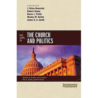 Five Views on the Church and Politics by J. Brian Benestad - Robert B