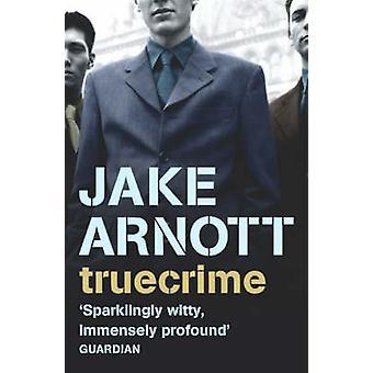 Truecrime by Jake Arnott - 9780340818572 Book
