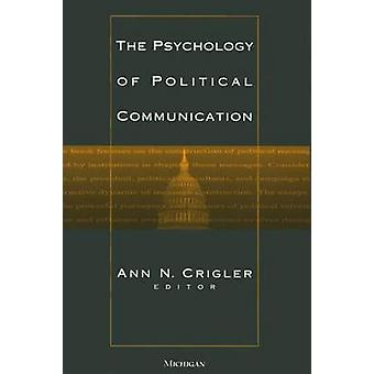 The Psychology of Political Communication (New edition) by Ann N. Cri