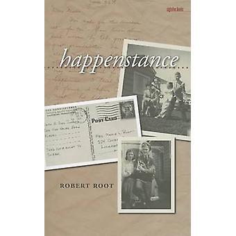 Happenstance by Robert Root - 9781609381912 Book