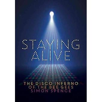 Staying Alive - The Disco Inferno of the Bee Gees by Simon Spence - 97