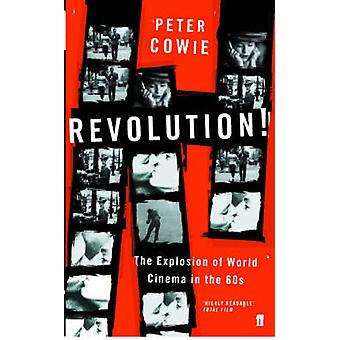Revolution! - The Explosion of World Cinema in the 60s by Peter Cowie