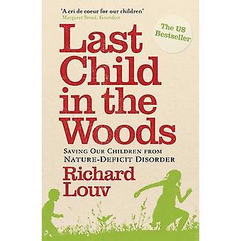 Dernier enfant dans les bois - sauver nos enfants de la Nature-déficit Diso