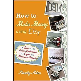 Hur man gör pengar med Etsy: en Guide till Online Marketplace för hantverk och handgjorda produkter