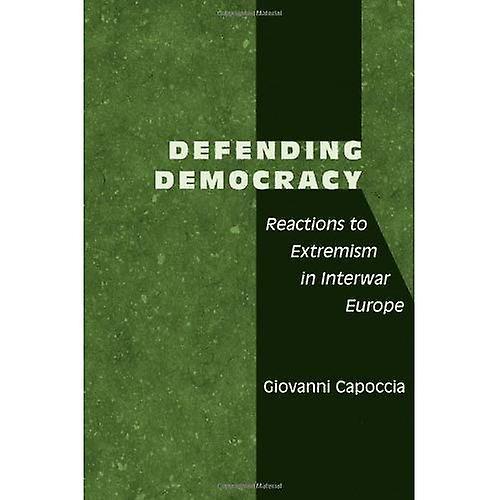 Defending Democracy  Reactions to Extremism in Interwar Europe