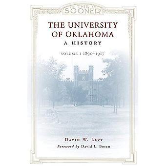 Der University of Oklahoma, eine Geschichte: Band 1:1890-1917