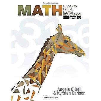 Math Level 5: Lessons for a Living Education