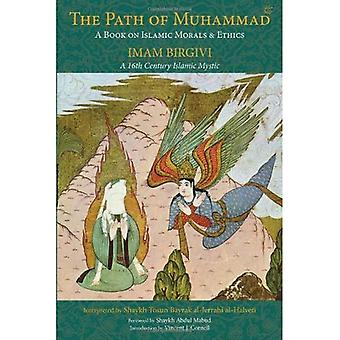 Path of Muhammad: A Book on Islamic Morals and Ethics (Spiritual Classics): A Book on Islamic Morals and Ethics (Spiritual Classics)