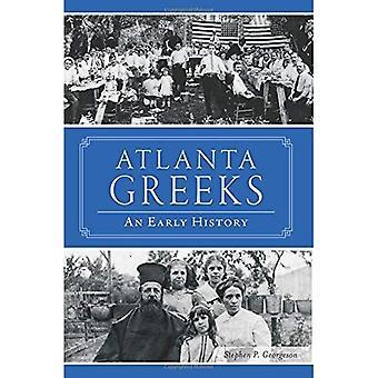 Atlanta de Grieken: Een vroege geschiedenis (American Heritage)