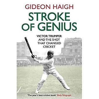 Slag van genie: Victor Trumper en het schot dat gewijzigde Cricket