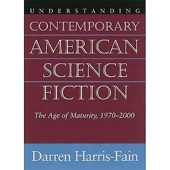Förstå samtida amerikansk Science Fiction: Ålder mognad, 1970-2000