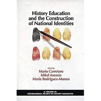 History Education and the Construction of National Identities (International Review of History Education (Unnumbered))
