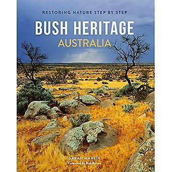 Bush Heritage Australia: Restoring Nature Step by Step