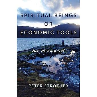 Spiritual Beings or Economic Tools