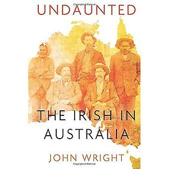 Sans se laisser intimider: Histoires sur les irlandais en Australie