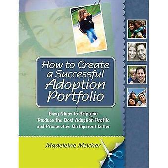 Como criar um portfólio de adoção bem sucedida: passos para ajudá-lo a produzir o melhor perfil de adoção e em perspectiva...