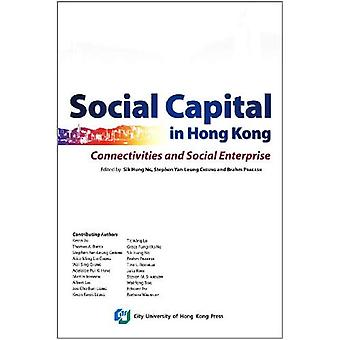 Social Capital in Hong Kong: Connectivities and Social Enterprise