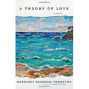 Une théorie de l'amour: un roman
