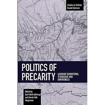 Politics of Precarity: Migrant Conditions, Struggles and Experiences