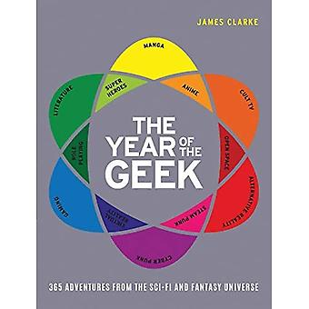 The Year of the Geek: 365� Adventures from the Sci-Fi� Universe