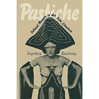 Pastiche Cultural Memory in Art Film Literature by Hoesterey & Ingeborg