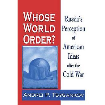 Deren Reihenfolge Reußen Weltwahrnehmung des amerikanischen Ideen nach dem kalten Krieg durch Tsygankov & Andrei s.