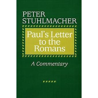 Pauls Brief an die Römer A Kommentar von Stuhlmacher & Peter