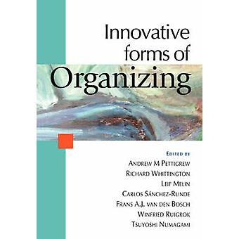 Innovative Forms of Organizing International Perspectives by Melin & Leif