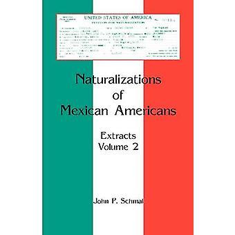 Einbürgerungen von Mexican Americans Extrakte Volume 2 von Schmal & John P.