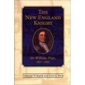 A Nova Inglaterra cavaleiro Sir William Phips 16511695 por Baker & Emerson w.