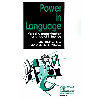 Power in Language Verbal Communication and Social Influence by Ng & Sik Hung