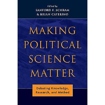 Making Political Science Matter by Schram & Sanford F.