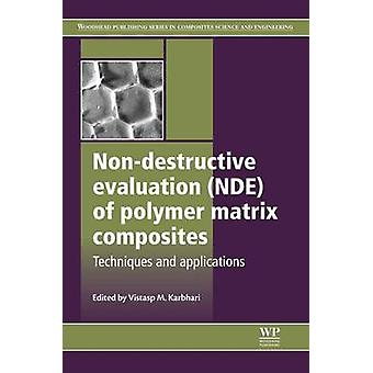 NonDestructive Evaluation Nde of Polymer Matrix Composites by Karbhari & Vistasp M.