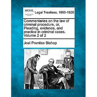 刑事事件での練習や弁論証拠刑事プロシージャの法律の論評。ビショップ ・ ジョエル プレンティスによって 2 第 2 巻