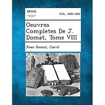 Oeuvres Completes De J. Domat Tome VIII by Domat & Jean